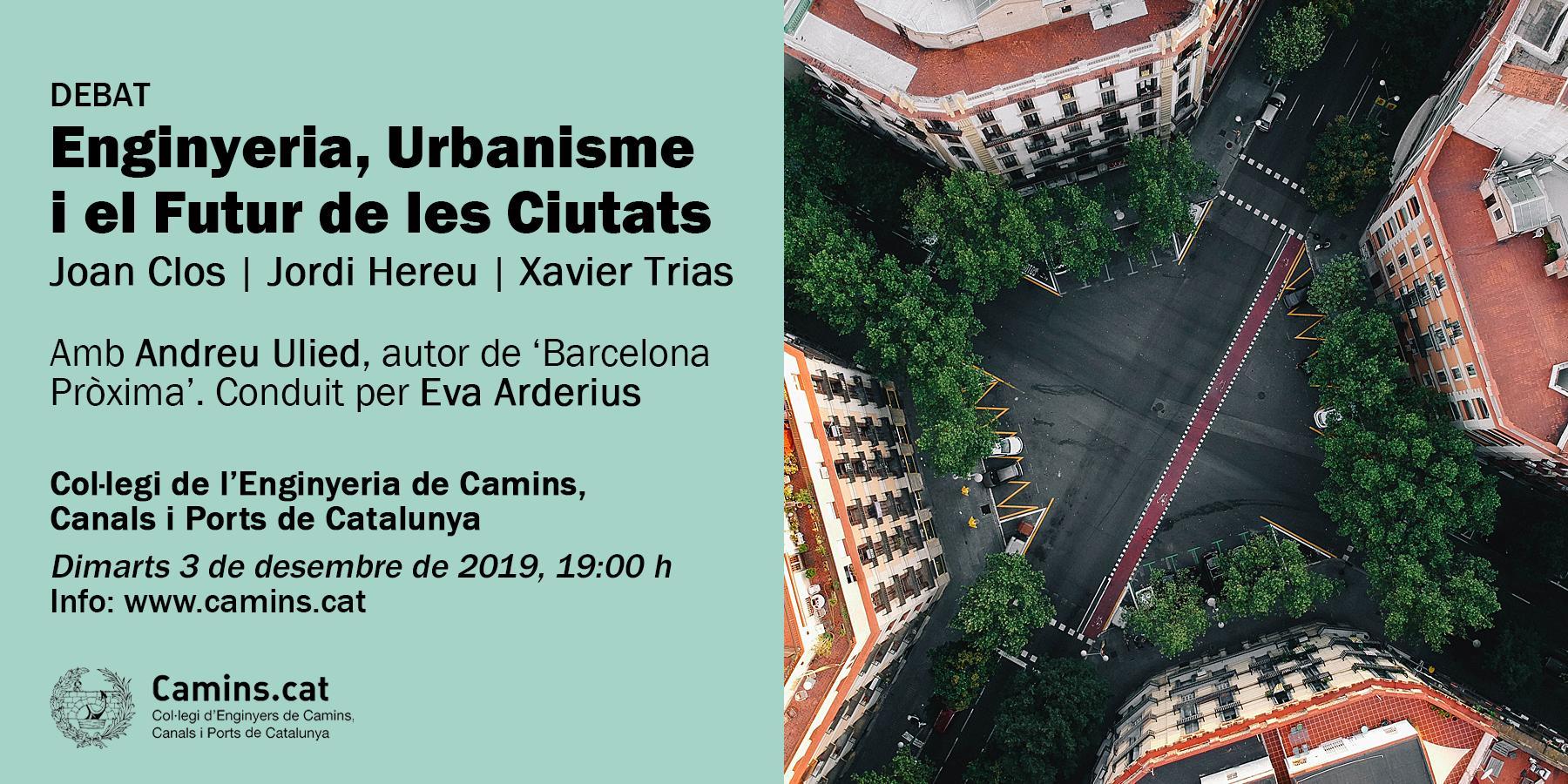 Debat: Enginyeria, Urbanisme I El Futur De Les Ciutats